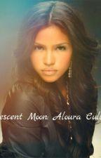 Crescent Moon: Aloura Cullen by Aloura_Lovegood