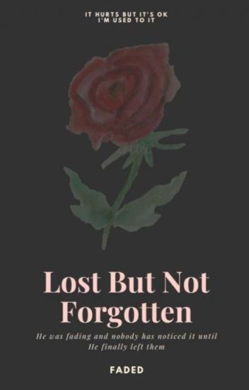 Lost but not forgotten: Faded