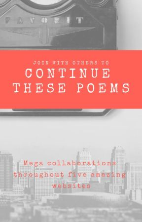 Continue These Poems (Mega Collaboration) by Bruvton