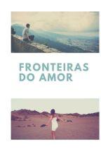 Fronteiras do amor by Yurideabreu