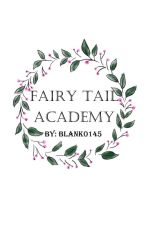 Fairy Tail Academy by Blank0145