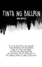 Tinta Ng Ballpen (Mga Tulang Tagalog) by JhingBautista