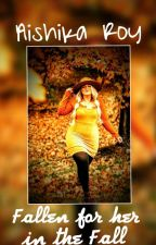 Fallen For Her In The Fall - Aishika Roy by Aishika_Roy