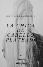 La chica de Cabello Plateado by lourdestargaryen
