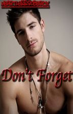 Don't Forget [BoyxBoy] (being rewritten) by HeartlessRobericx