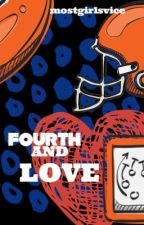 Fourth and Love by mostgirlsvice
