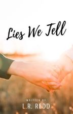 Lies We Tell by lrredd