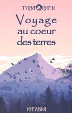 Voyage au cœur des terres | Les Annexes de Tyrnformen by Myfanwi