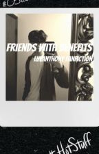 Friends with benefits 😏 || luvanthony fanfiction *SMUT* by YaBoi13