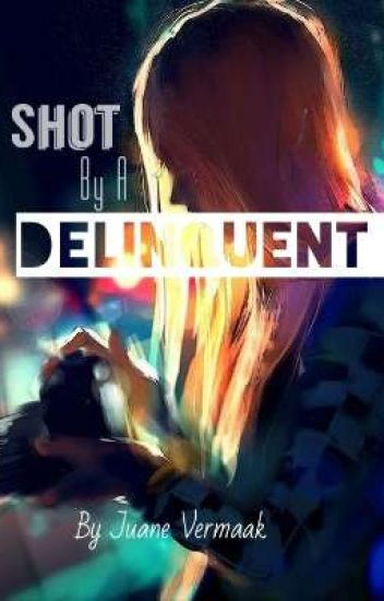 Shot By A Delinquent