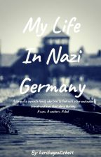 My Life In Nazi Germany (Completed) by hersheycatisbest