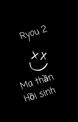 [OLN] Ryou 2 - Ma Thần Hồi Sinh