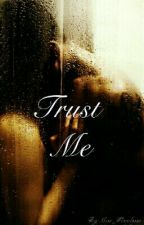 Trust Me by Miss_Flawlesss
