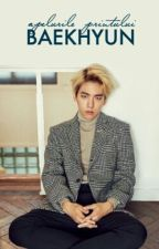 Apelurile prințului; Baekhyun✔ by taeehyung-