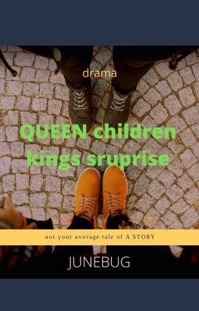 Queens children Kings surprise by JuneBugLemarr