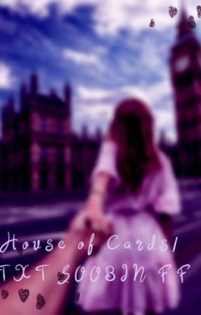 House Of Cards|| Soobin •Watty's 2019• by AngyNikki