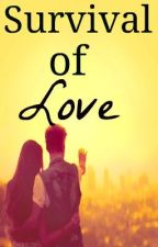 Survival Of Love (a Justin Bieber love story) by BieberGiggles