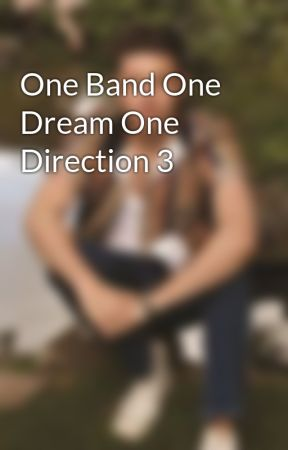 One Band One Dream One Direction 3 by HoransWhore1993