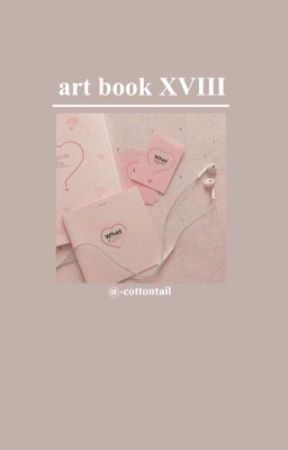 🧸art book 18🧸 by -cottontail