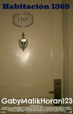 Habitación 1369 - Zayn Malik y ____ TERMINADA by GabyMalikHoran123