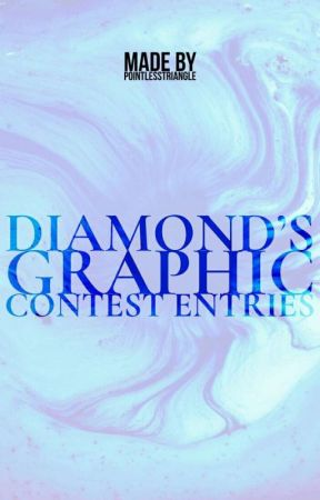 Diamond's Graphic Contest Entries  by PointlessTriangle