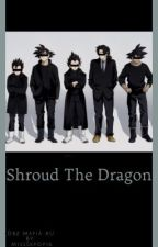 Shroud The Dragon  by MisssKpop16