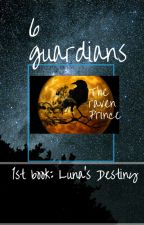 6 Guardians: Luna's Destiny (1st Book) by SushiCaticorn