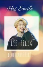 His Smile- Stray Kids Felix ff by blueheart371121