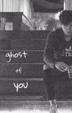 Ghost of You (C.H.) by balsamiccth
