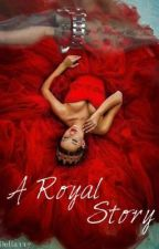 A Royal Story(BG Fanfiction) by Delia117