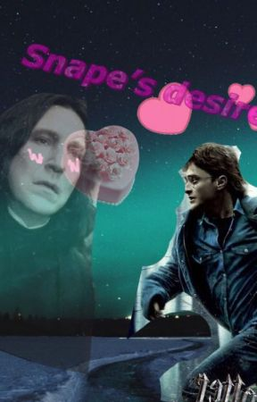 Snape's Desire - A Snarry Fic by hp_dreamer