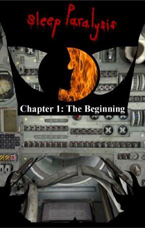 Sleep Paralysis - Chapter 1: The Beginning by ArAsh2762