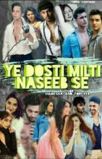 MANAN FF: YEH DOSTI MILTHI NAZEEB SE by hamesha_and_forever