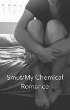 Smut/My Chemical Romance by xAcidGhostx