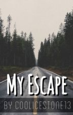 My Escape. by CoolIceStone13