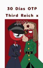 30 Días OTP//Third Reich x URSS by Letzasisi