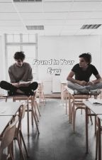Found in Your Eyes. by bbyNanii