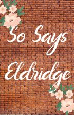 So Says Eldridge by Liz_Lane