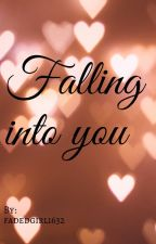 Falling Into You by fadedgirl1632