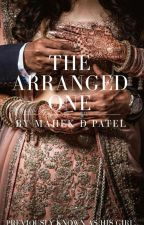 The Arranged One  by mahekdpatel