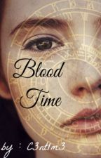 Blood Time by jae_soon