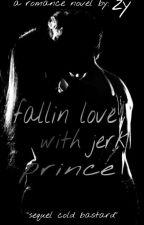 Fallin LOVE With JERK Prince [ END ] by ZIYN97