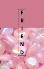 Friend by rmadrib