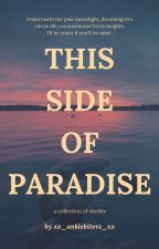 This Side of Paradise by xx_anklebiters_xx