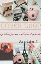 Cover shop | open by AcerKites19