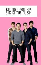 kidnapped by big time rush by xx_btr