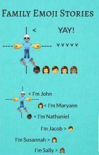 Family Emoji Stories by liaemojistories