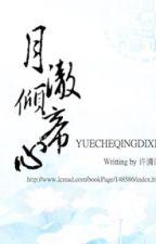 Nguyệt Triệt khuynh đế tâm by Lac_Vu
