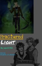 Fractured Light (Dark Solangelo Story) by TheBestMarvelFan