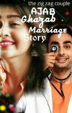 Ajab Ghazab Marriage Story  by aliya598